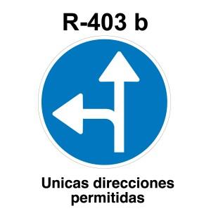 Señal de circulación R403b Únicas direcciones permitidas