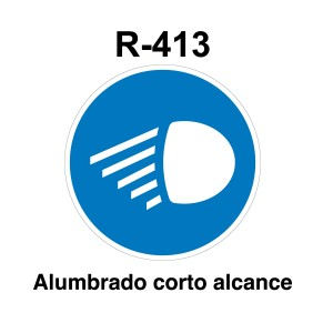 Señal de circulación R-413. Alumbrado de corto alcance