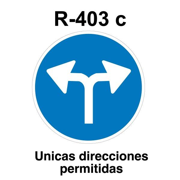 Señal de circulación R403c Únicas direcciones permitidas
